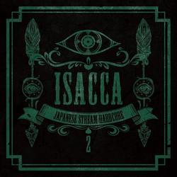 [同人音楽]ISACCA 2 -anese Stream Hardcore-