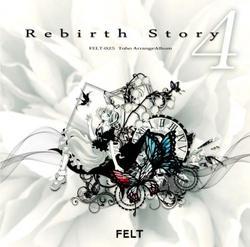 [TOHO PROJECT CD] Rebirth Story4 -FELT-