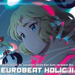 [TOHO PROJECT CD]EUROBEAT HOLIC II -SOUND HOLIC Vs. Eurobeat Union-