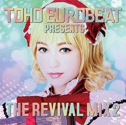 [TOHOPROJECT CD]TOHO EUROBEAT presents THE REVIVAL MIX 2 -A-one-