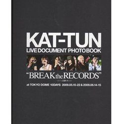 KAT-TUN・ ドキュメントフォトブック(写真集) KAT-TUN 2009 「BREAK the RECORDS」
