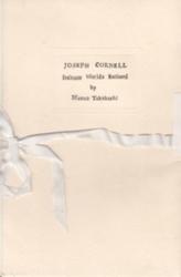 書籍 Joseph Cornell Intimate Worlds Enclosed Mutuo Takahashi