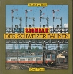 書籍 Signale der Schweizer Bahnen Rudolf W Butz OF