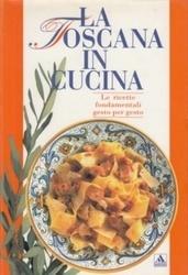 書籍 LA TOSCANA IN CUCINA Le ricette fondamentali gesto per gesto