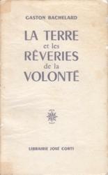 書籍 La terre et les Reveries de la Volonte Gaston Bachelard Librairie jose corti