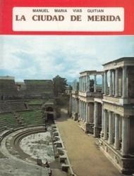 書籍 La ciudad de merida Manuel Maria Vias Guitian