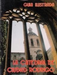 書籍 La catedral de ciudad rodrigo Guia Ilustrada
