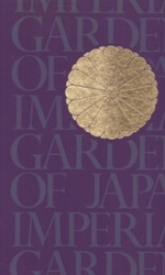書籍 Imperial Gardens of Japan Iwamiya & Itoh