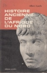 書籍 Histoire ancienne de l afrique du nord Albert Ayache