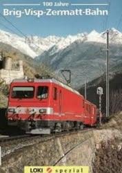 書籍 100 Jahre Brig Visp Zermatt Bahn Loki spezial