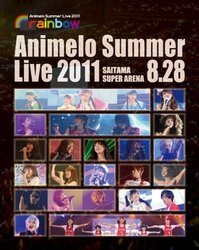 Animelo Summer Live 2011 -rainbow- 8.28/オムニバス[新品]