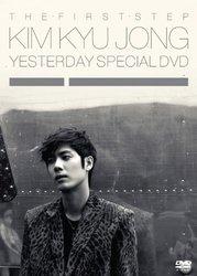 THE FIRST STEP KIM KYU JONG YESTERDAY SPECIAL DVD/キム・キュジョン[新品]
