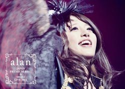 alan JAPAN PREMIUM BEST & MORE LIVE 2011(仮)/alan[新品]