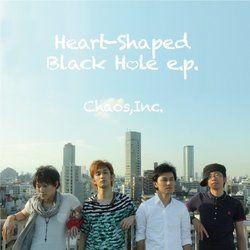 Heart-Shaped Black Hole e.p./Chaos,Inc.[新品]