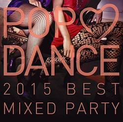POP LOVE DANCE 2015 BEST MIXED PARTY/オムニバス【中古】[☆2]