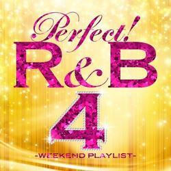 パーフェクト!R&B 4~ウィークエンド・プレイリスト[新品]