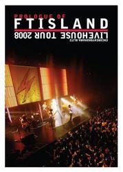Livehouse Tour 2008 ~Prologue of FTIsland~ Encore@Yokohama BLITZ [DVD]/エフティー・アイランド【中古】[☆2]