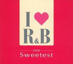 I LOVE R&B 2006 ザ・スウィーテスト/デブラ・モーガン ほか【中古】[☆4]