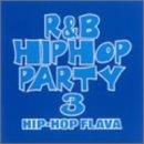 R&B/ヒップホップ・パーティー3~ヒップホップ・フレイヴァ~(CCCD)/ファットマン・スクープ ほか【中古】[☆2]