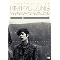 THE FIRST STEP KIM KYU JONG YESTERDAY SPECIAL DVD【中古】[☆3]
