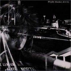 Pepin/BLANKEY JET CITY【中古】[☆3]